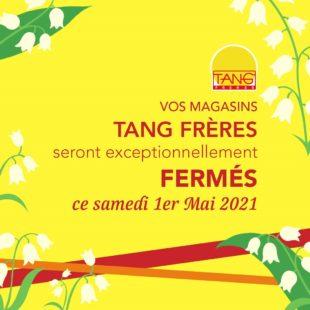 Fermeture Tang Frère le 01/05/21